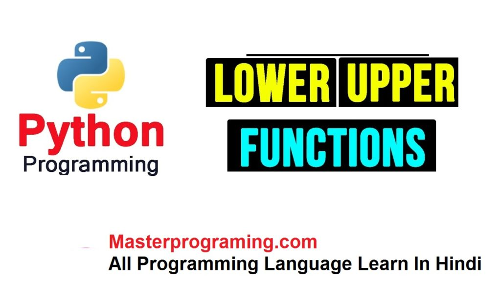 lower(), upper() in Python | python lower() & upper() function in Hindi