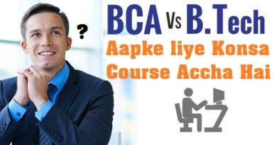 BCA vs B.Tech in Hindi -Aapke liye Konsa Course Accha Hai Jane ?