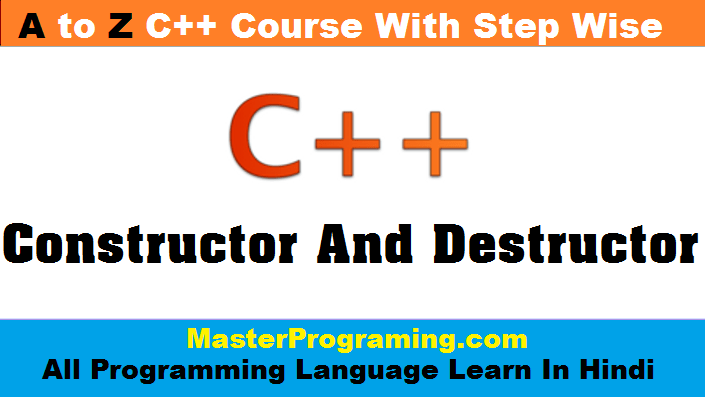 Constructor and Destructor In Hindi